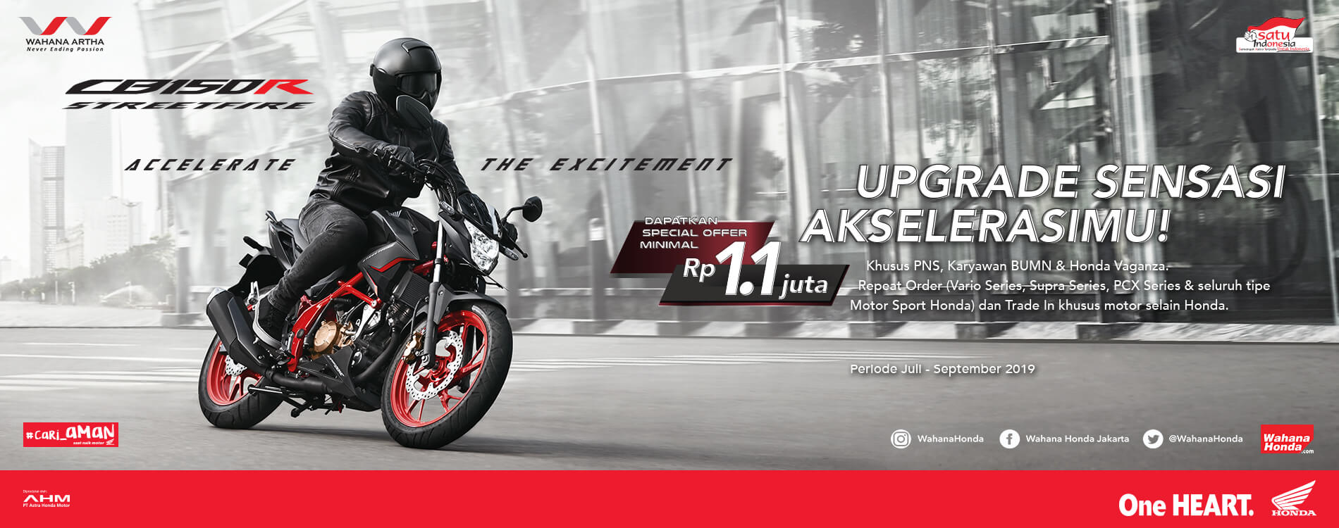 CB150R Streetfire Acclerate The Excitement - Periode Juli S.d September 2019